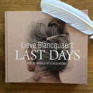 Last Days van Lieve Blancquart - favoriete boek van Nathalie Swinkels _ De Zwaan Uitvaarten